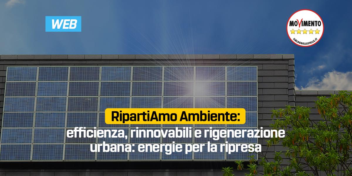 RipartiAmo Ambiente. Efficienza, rinnovabili e rigenerazione urbana: energie per la ripresa