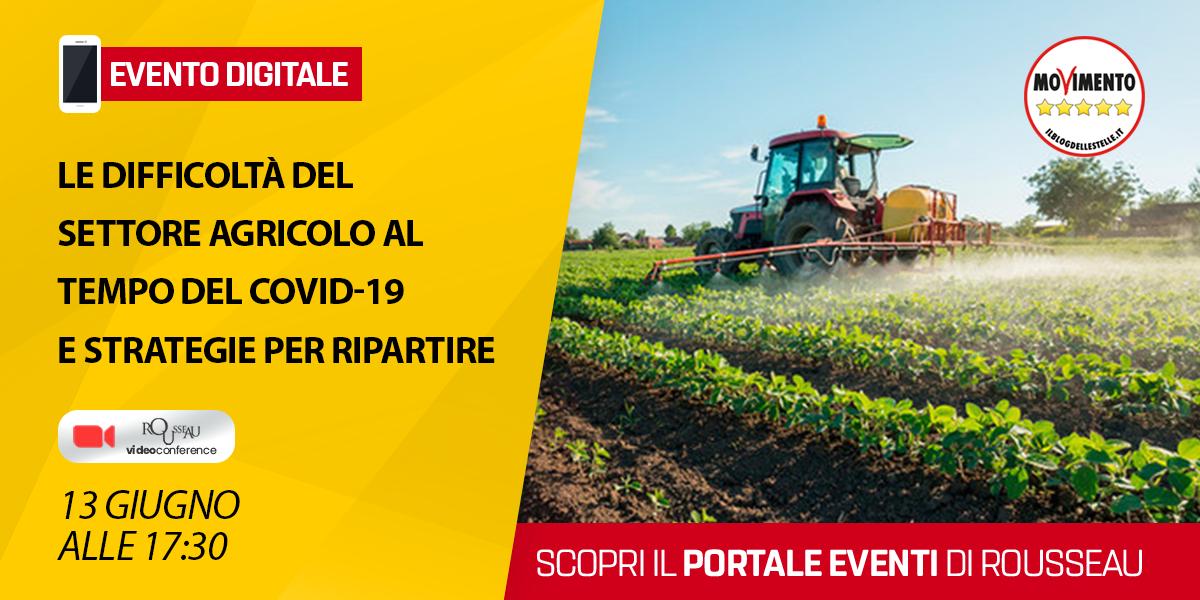Le difficoltà del settore agricolo al tempo del Covid-19 e strategie per ripartire