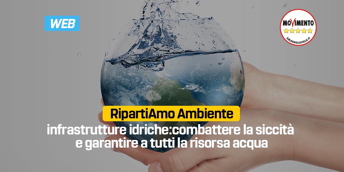 RipartiAmo Ambiente. Infrastrutture idriche: combattere la siccità e garantire a tutti la risorsa acqua