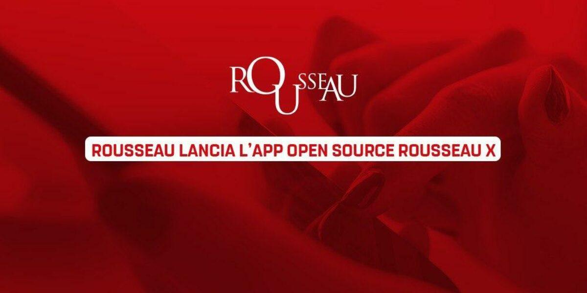 Rousseau lancia l'App Open Source Rousseau X