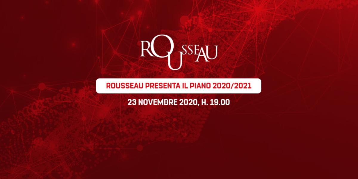 Rousseau presenta il piano 2020/2021